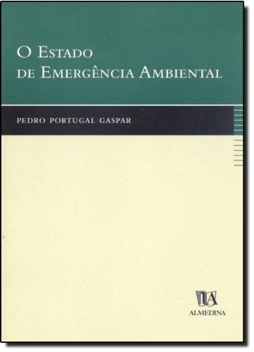 O Estado de Emergência Ambiental, livro de Pedro Portugal Gaspar