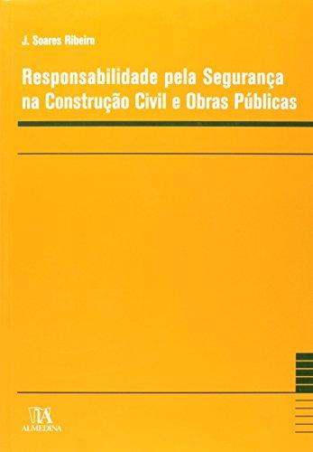 Responsabilidade pela Segurança na Construção Civil e Obras Públicas, livro de João Soares Ribeiro