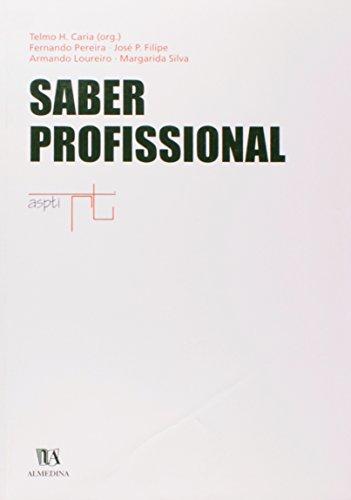 Saber Profissional, livro de Telmo H. Caria (org.) ? Fernando Pereira ? José P. Filipe ? Armando Loureiro ? Margarida Silva