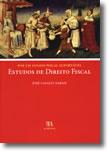 Por um Estado Fiscal Suportável - Estudos de Direito Fiscal, livro de José Casalta Nabais