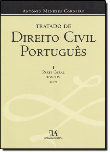Tratado de Direito Civil Português - I Parte Geral, Tomo IV, livro de António Menezes Cordeiro