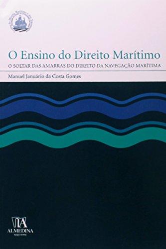 O Ensino do Direito Marítimo - O Soltar das Amarras do Direito da Navegação Marítima, livro de Manuel Januário da Costa Gomes