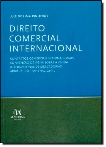 Direito Comercial Internacional - Contratos Comerciais Internacionais, Convenção de Viena sobre a Venda Internacional de Mercadorias, Arbitragem Transnacional, livro de Luís de Lima Pinheiro
