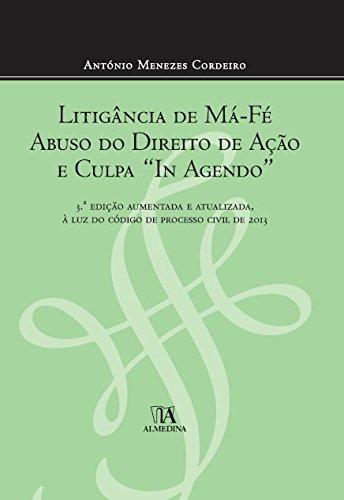 """Litigância de Má Fé, Abuso do Direito de Acção e Culpa """"In Agendo"""", livro de António Menezes Cordeiro"""