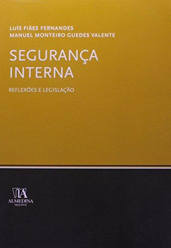 Segurança Interna - Reflexões e Legislação, livro de Manuel Monteiro Guedes Valente, Luís Fiães Fernandes