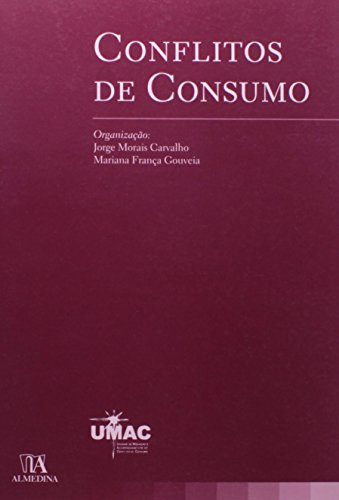 Conflitos de Consumo, livro de Organização: Mariana França Gouveia, Jorge Morais Carvalho