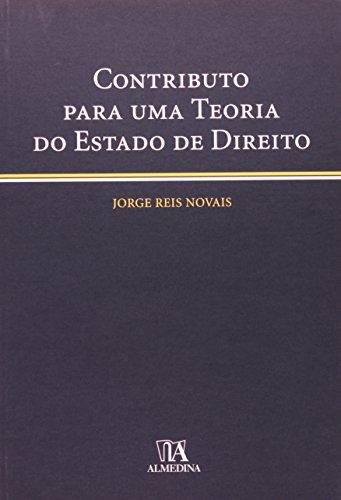 Contributo para uma Teoria do Estado de Direito, livro de Jorge Reis Novais