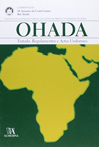 Ohada - Tratado, Regulamentos e Actos Uniformes, livro de Manuel Januário da Costa Gomes, Rui Ataíde