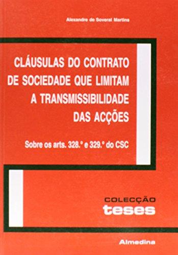 Cláusulas do Contrato de Sociedade que Limitam a Transmissibilidade das Acções, livro de Alexandre Soveral Martins