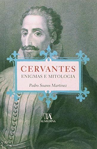 Cervantes ? Enigmas e Mitologia, livro de Pedro Soares Martínez