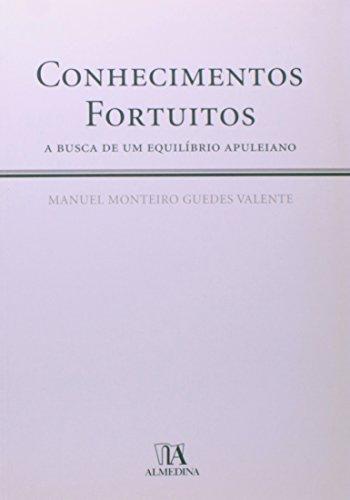 Conhecimentos Fortuitos - A Busca de um Equilíbrio Apuleiano, livro de Manuel Monteiro Guedes Valente