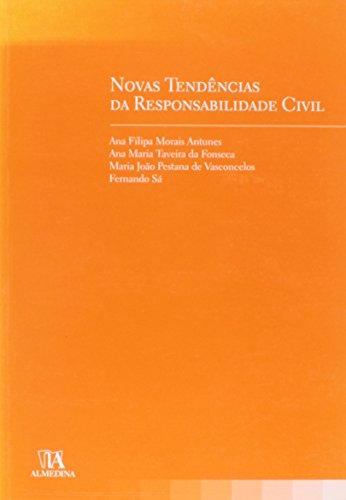 Novas Tendências da Responsabilidade Civil, livro de Ana Filipa Antunes   Ana Maria Fonseca   Maria João Vasconcelos   Fernando Sá
