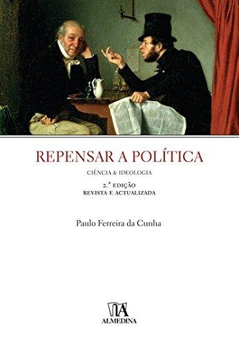 Repensar a Política - Ciência & Ideologia, livro de Paulo Ferreira da Cunha