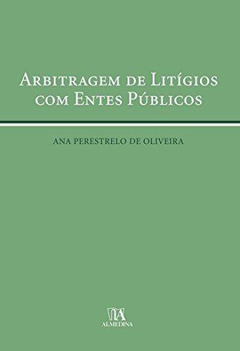 Arbitragem de Litígios com Entes Públicos, livro de Ana Perestrelo de Oliveira