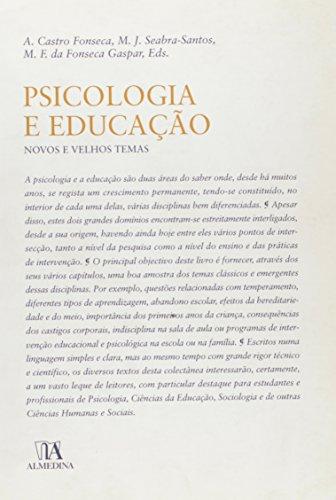 Psicologia e Educação - Novos e Velhos Temas, livro de A. Castro Fonseca, M. J. Seabra-Santos, M. F. da Fonseca Gaspar, Eds.