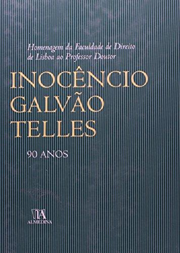 Homenagem da Faculdade de Direito de Lisboa ao Professor Doutor Inocêncio Galvão Telles, 90 Anos, livro de Vários