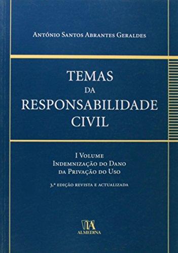 Temas da Responsabilidade Civil, Vol I - Indemnização do Dano da Privação do Uso, livro de António Santos Abrantes Geraldes