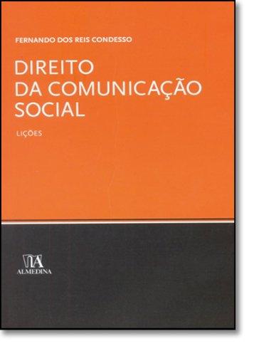 Direito da Comunicação Social - Lições, livro de Fernando dos Reis Condesso