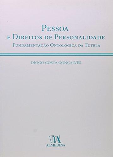 Pessoa e Direitos de Personalidade - Fundamentação Ontológica da Tutela, livro de Diogo Costa Gonçalves