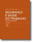 Segurança e Saúde do Trabalho - Legislação Anotada, livro de Fernando A. Cabral, Manuel M. Roxo