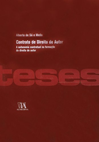 Contrato de Direito de Autor - A Autonomia Contratual na Formação do Direito de Autor, livro de Alberto de Sá e Mello