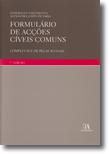 Formulário de Acções Cíveis Comuns - Completas e de Peças Avulsas, livro de Esmeralda Nascimento, Alexandra Limpo de Faria