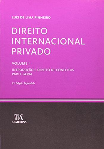 Direito Internacional Privado - Volume I - Introdução e Direito de Conflitos - Parte Geral, livro de Luís de Lima Pinheiro