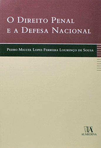 O Direito Penal e a Defesa Nacional, livro de Pedro Miguel Lopes Ferreira Lourenço de Sousa