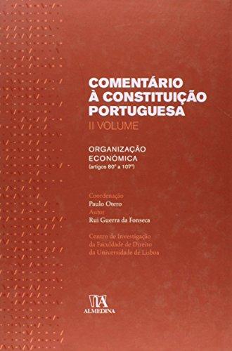 Comentário à Constituição Portuguesa - II Volume (Organização Económica, artigos 80º a 107º), livro de Paulo Otero (Coordenação), Rui Guerra da Fonseca