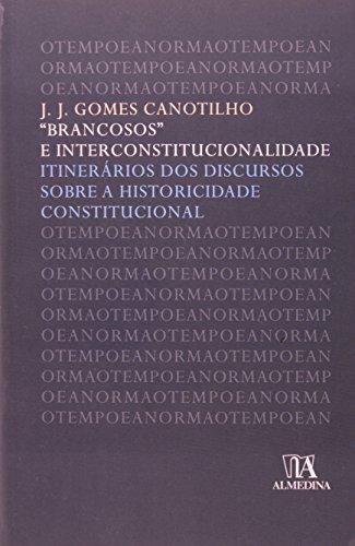 «Brancosos» e Interconstitucionalidade. Itinerários dos Discursos sobre a Historicidade Constitucional, livro de José Joaquim Gomes Canotilho