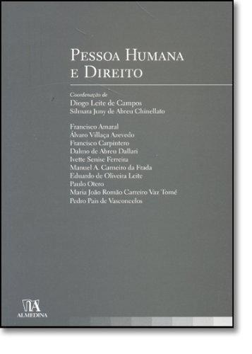 Pessoa Humana e Direito, livro de Diogo Leite de Campos, Silmara Juny de Abreu Chinellato