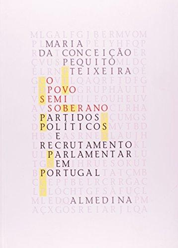 O Povo Semi-Soberano - Partidos Políticos e Recrutamento Parlamentar em Portugal (1990-2003), livro de Maria da Conceição Pequito Teixeira