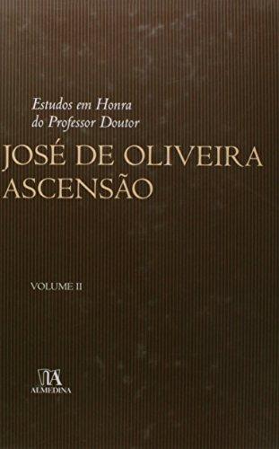 Estudos em Honra do Professor Doutor José de Oliveira Ascensão - Volume II, livro de Coordenadores: António Menezes Cordeiro, Pedro Pais de Vasconcelos, Paula Costa e Silva