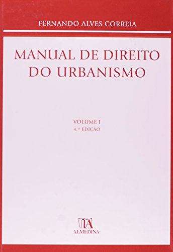 Manual de Direito do Urbanismo - Volume I, livro de Fernando Alves Correia