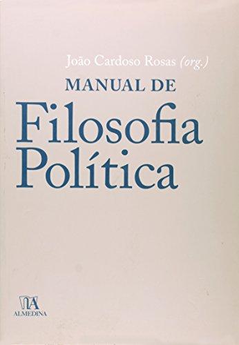 Manual de Filosofia Política, livro de Organização: João Cardoso Rosas