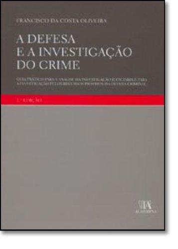 A Defesa e a Investigação do Crime, livro de Francisco da Costa Oliveira