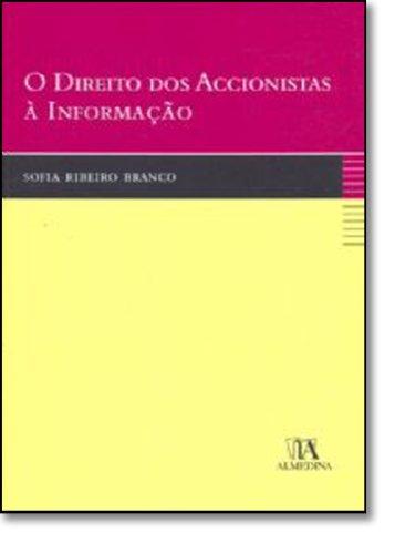 O Direito dos Accionistas à Informação, livro de Sofia Ribeiro Branco