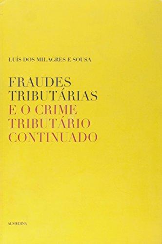 Fraudes Tributárias e o Crime Tributário Continuado, livro de Luís dos Milagres e Sousa