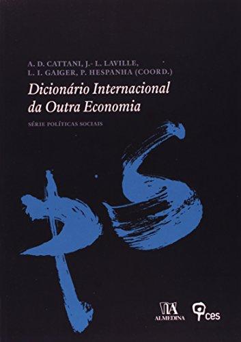 Dicionário Internacional da Outra Economia, livro de Antonio David Cattani, Jean-Louis Laville, Luiz Inácio Gaiger, Pedro Hespanha