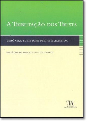 A Tributação dos Trusts, livro de Verônica Scriptore Freire e Almeida
