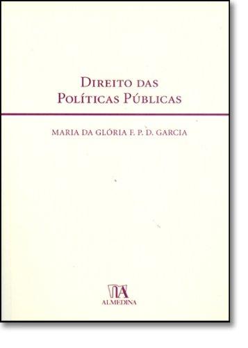 Direito das Políticas Públicas, livro de Maria da Glória F. P. D. Garcia