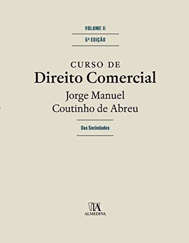 Curso de Direito Comercial - Volume II - Das Sociedades, livro de Jorge Manuel Coutinho de Abreu
