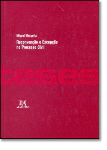 Reconvenção e Excepção no Processo Civil, livro de Miguel Mesquita