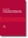 """A Tutela dos Credores da Sociedade por Quotas e a """"Desconsideração da Personalidade Jurídica"""", livro de Maria de Fátima Ribeiro"""
