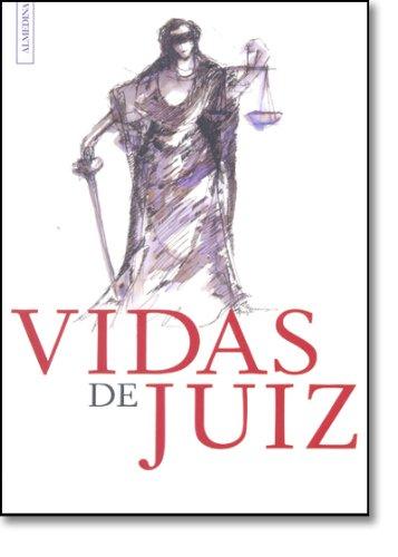 Vidas de Juiz, livro de Direcção Regional Norte da Associação Sindical dos Juízes Portugueses