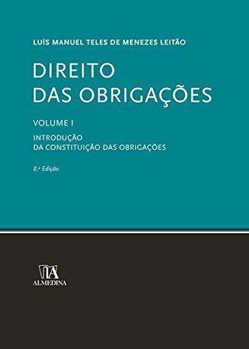 Direito das Obrigações - Volume I - Introdução. Da Constituição das Obrigações, livro de Luís Manuel Teles de Menezes Leitão