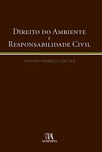 Direito do Ambiente e responsabilidade Civil, livro de António Barreto Archer