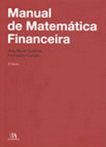 Manual de Matemática Financeira, livro de Ana Paula Santos Quelhas, Fernando Correia