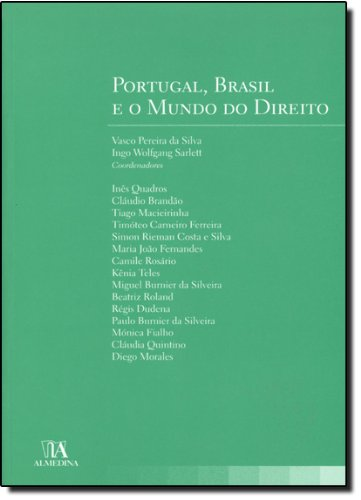 Portugal, Brasil e o Mundo do Direito, livro de Coordenadores: Vasco Pereira da Silva, Ingo Wolfgang Sarlet
