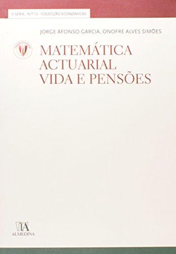 Matemática Actuarial - Vida e Pensões, livro de Jorge Afonso Garcia, Onofre Alves Simões